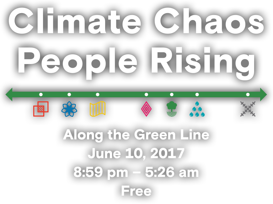 Climate Chaos | Climate Rising - 365 days, 2 nights, June 11, 2016 - June 10, 2017